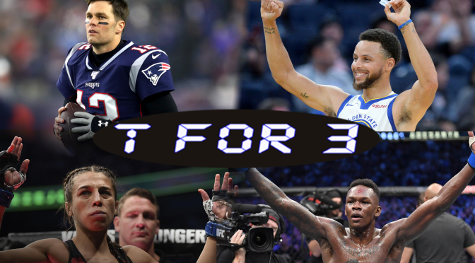 T for 3: Brady, Curry, and the UFC
